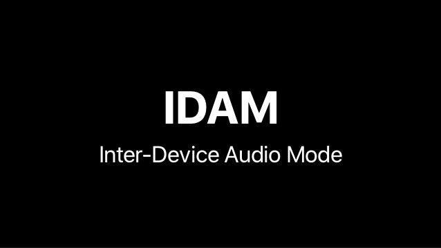 Inter-Device Audio Mode IDAM