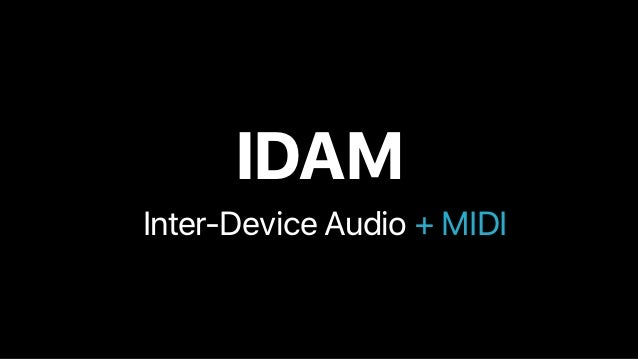 Inter-Device Audio Mode+ MIDI IDAM