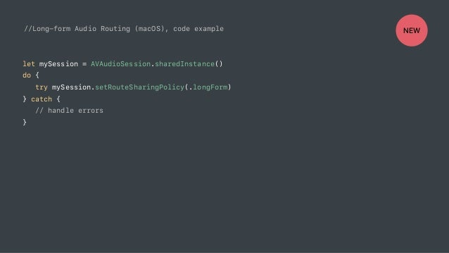 //Long-form Audio Routing (macOS), code example let mySession = AVAudioSession.sharedInstance() do { try mySession.setRout...