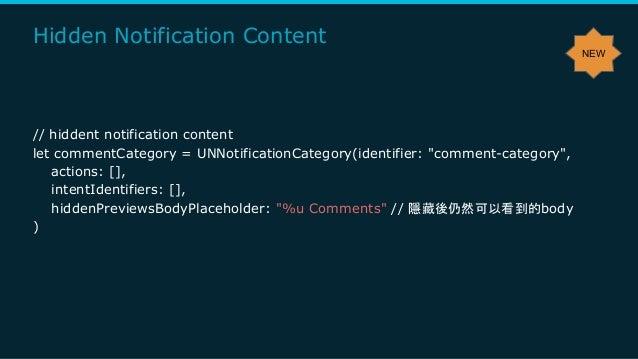"Hidden Notification Content // hiddent notification content let commentCategory = UNNotificationCategory(identifier: ""comm..."