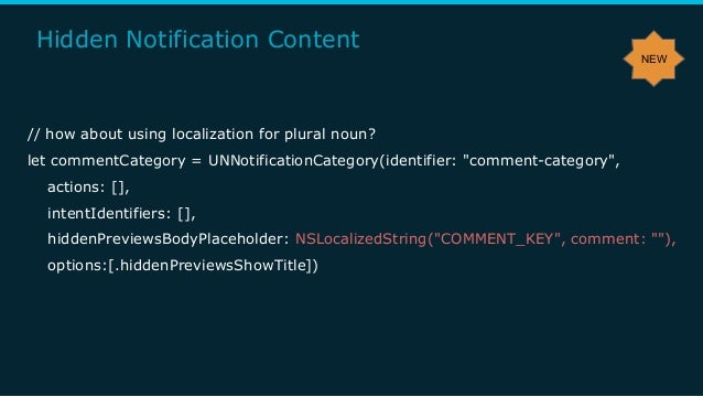 Hidden Notification Content // how about using localization for plural noun? let commentCategory = UNNotificationCategory(...