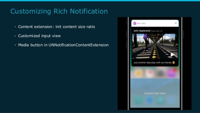 Customizing Rich Notification - Content extension: init content size ratio - Customized input view - Media button in UNNot...