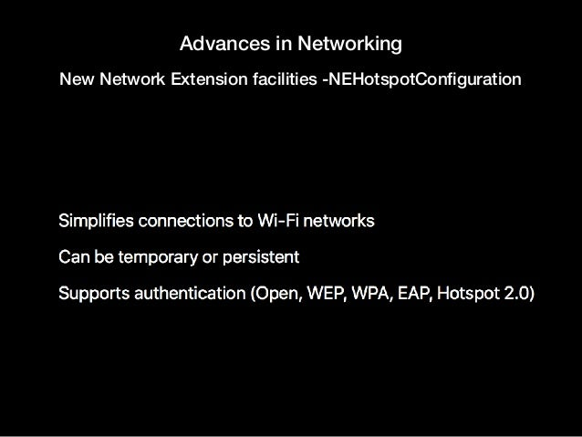 Advances in Networking New Network Extension facilities -NEHotspotConfiguration