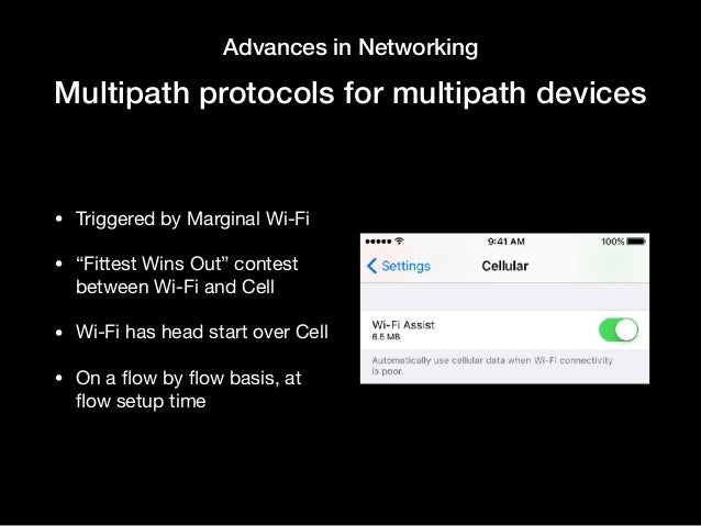 """Advances in Networking Multipath protocols for multipath devices • Triggered by Marginal Wi-Fi  • """"Fittest Wins Out"""" conte..."""