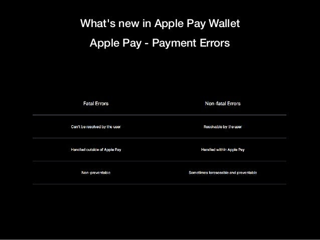What's new in Apple Pay Wallet Apple Pay - Payment Errors