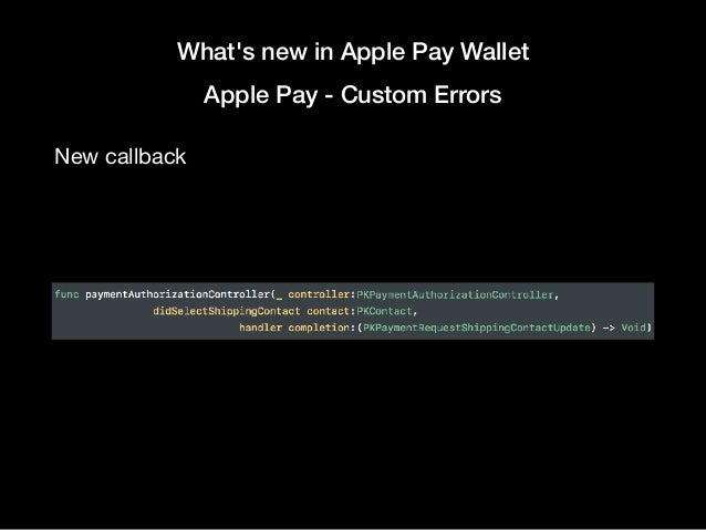 What's new in Apple Pay Wallet Wallet NFC passes  • NFC passes let you send customer information over  • NFC Only encrypte...