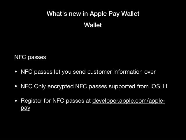 What's new in Apple Pay Wallet Wallet Sharing  • Passes can now be opted out of sharing  • Useful for single use items lik...