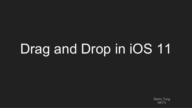 Drag and Drop in iOS 11 Mario Tung KKTV