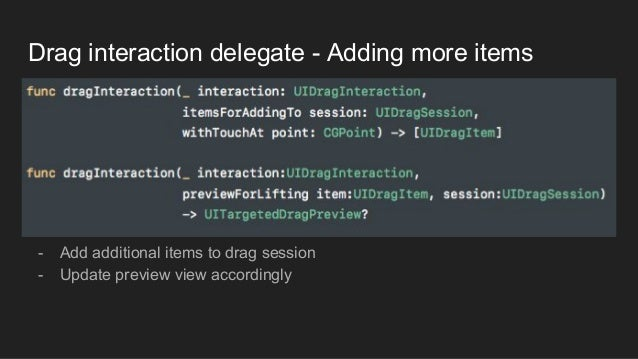 Drag interaction delegate - Adding more items - Add additional items to drag session - Update preview view accordingly