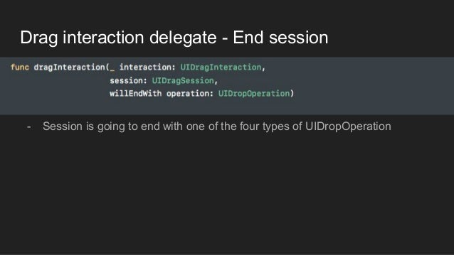 Drag interaction delegate - End session - Session is going to end with one of the four types of UIDropOperation