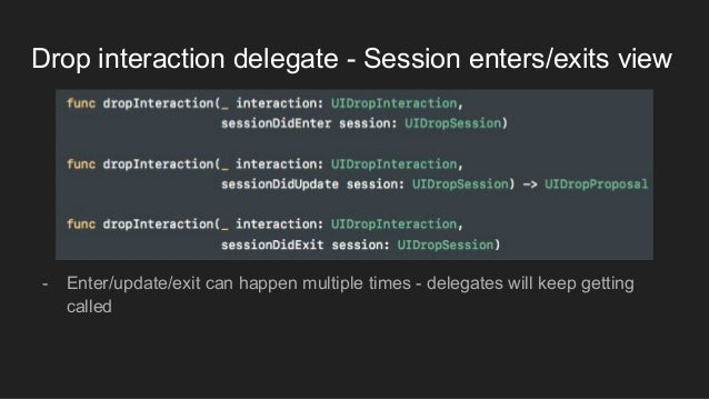 Drop interaction delegate - Session enters/exits view - Enter/update/exit can happen multiple times - delegates will keep ...