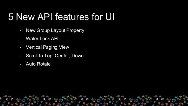 - New Group Layout Property - Water Lock API - Vertical Paging View - Scroll to Top, Center, Down - Auto Rotate 5 New API ...