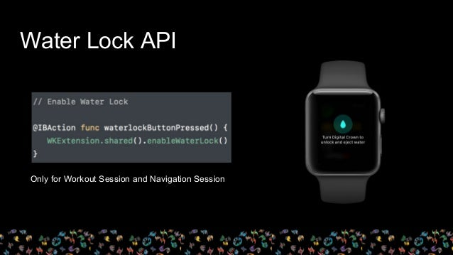 Water Lock API Only for Workout Session and Navigation Session
