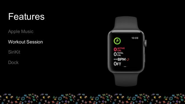 Features Apple Music Workout Session SiriKit Dock