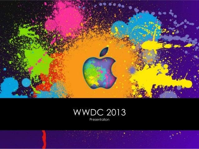 WWDC 2013 Presentation