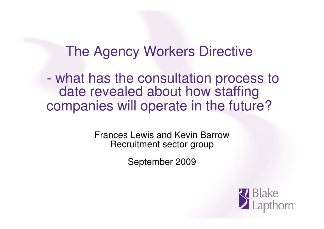 The Agency Workers Directive - what has the consultation process to   date revealed about how staffing companies will oper...