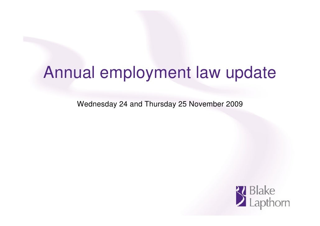 Annual employment law update     Wednesday 24 and Thursday 25 November 2009