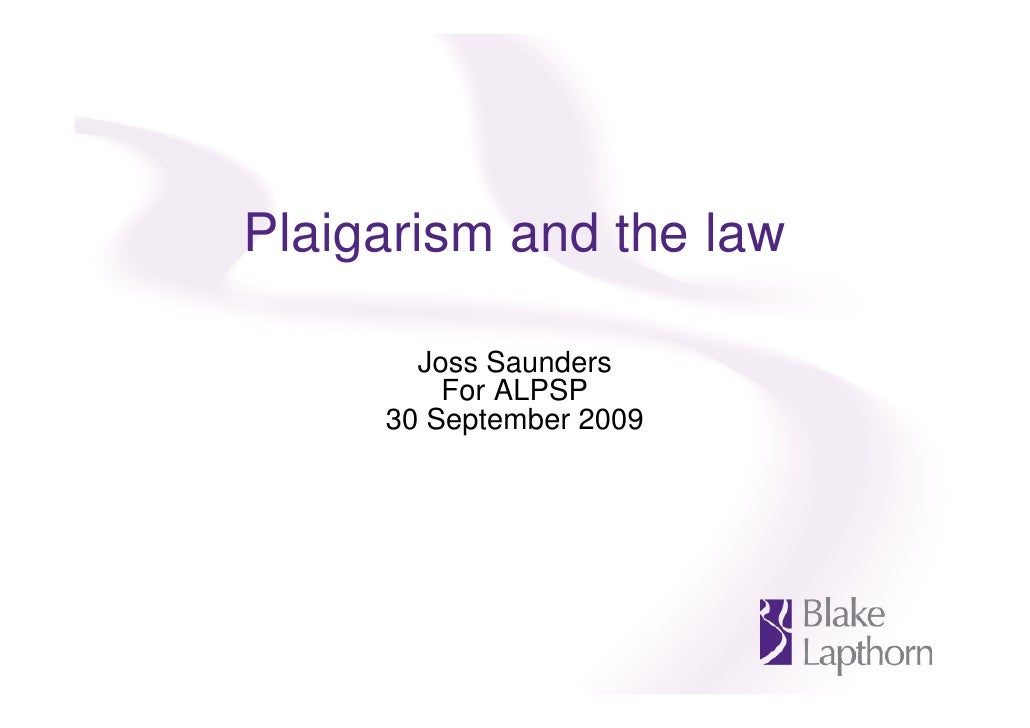Plaigarism and the law         Joss Saunders          For ALPSP      30 September 2009