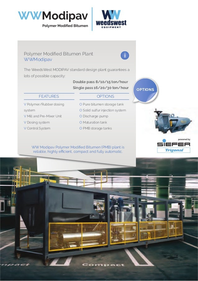 iPolymer Modified Bitumen Plant WWModipav LC15 The WeedsWest MODIPAV LC15 plant guarantees a lots of possible capacity: Dou...