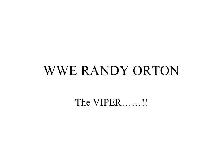 WWE RANDY ORTON The VIPER……!!
