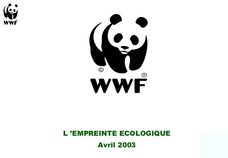 L'EMPREINTE ECOLOGIQUE Avril 2003