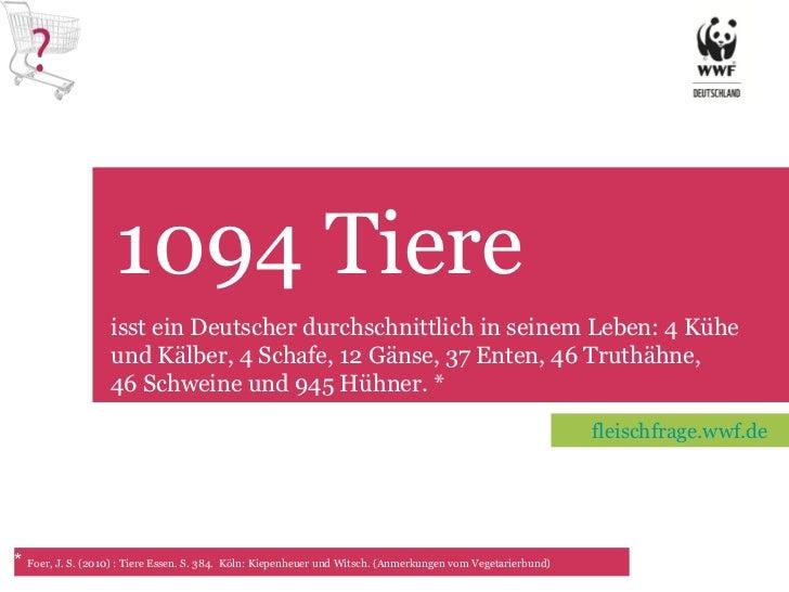 1094 Tiere TET isst ein Deutscher durchschnittlich in seinem Leben: 4 Kühe und Kälber, 4 Schafe, 12 Gänse, 37 Enten, 46 Tr...