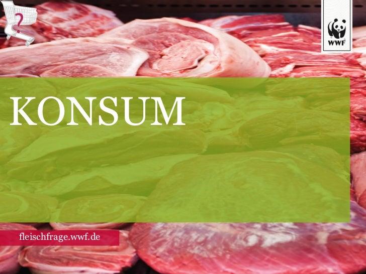 KONSUM fleischfrage.wwf.de