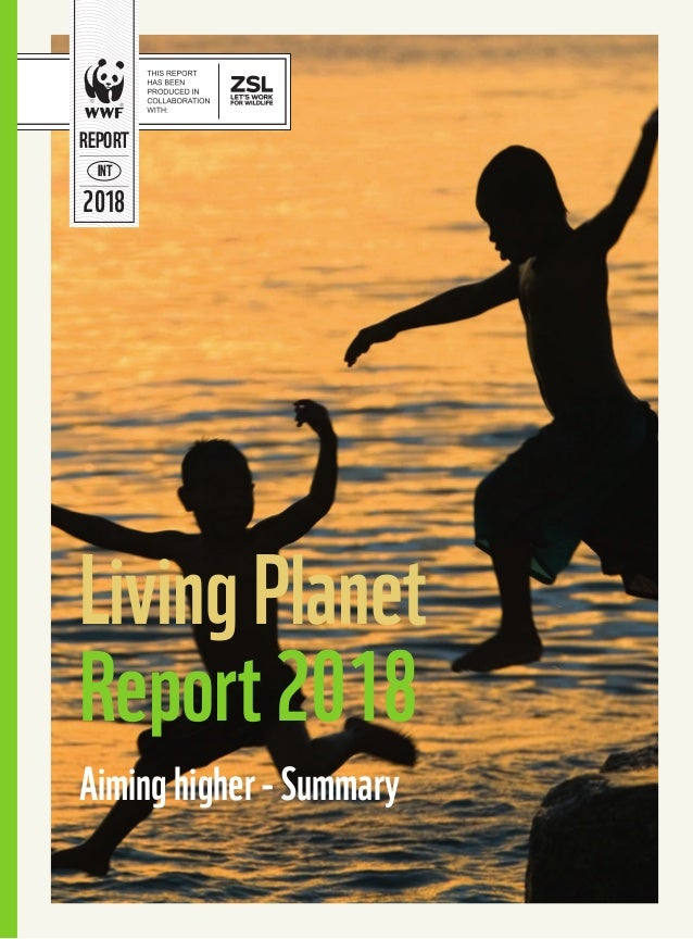 LivingPlanet Report2018 Aiminghigher-Summary NI T 2018 REPORT