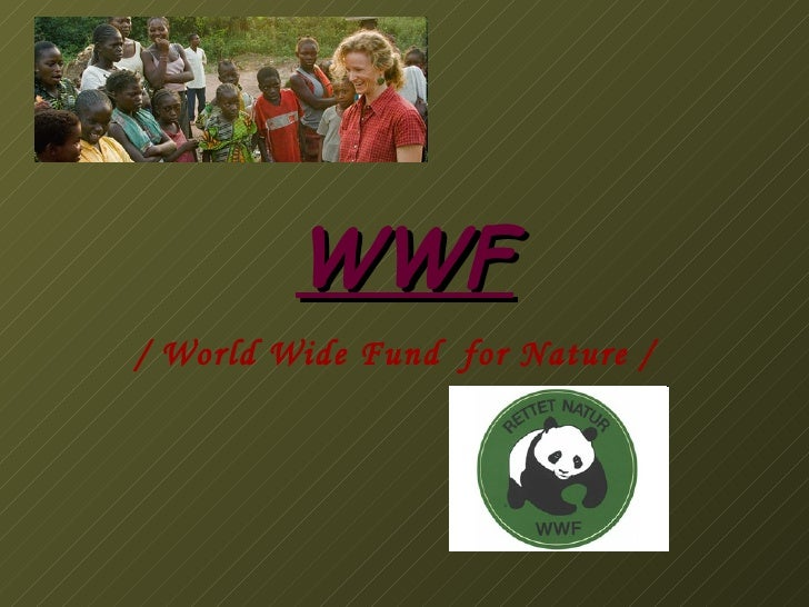 WWF / World Wide Fund  for Nature /