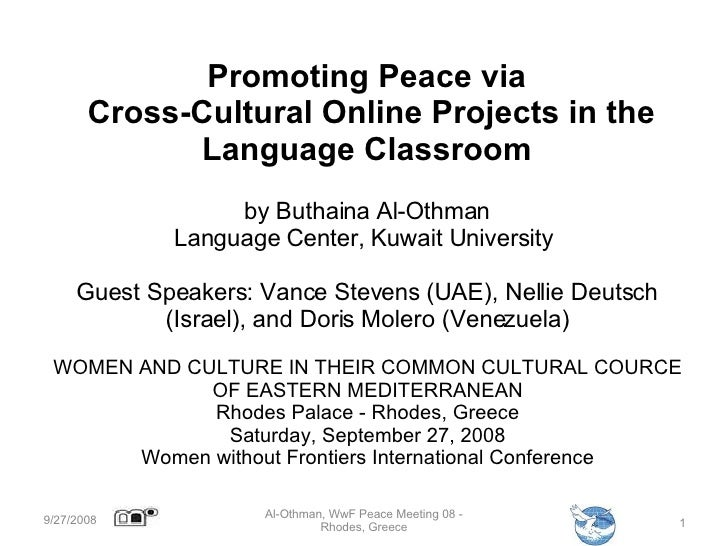 Promoting Peace via  Cross-Cultural Online Projects in the Language Classroom by Buthaina Al-Othman Language Center, Kuwai...