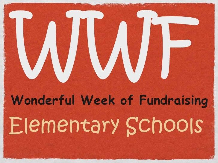 Wonderful Week of FundraisingElementary Schools