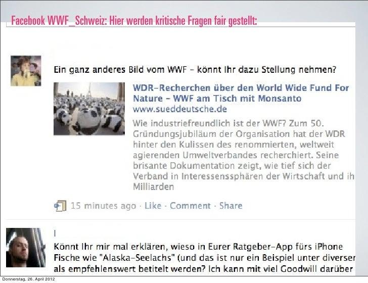 Facebook WWF_Schweiz: Hier werden kritische Fragen fair gestellt:Donnerstag, 26. April 2012