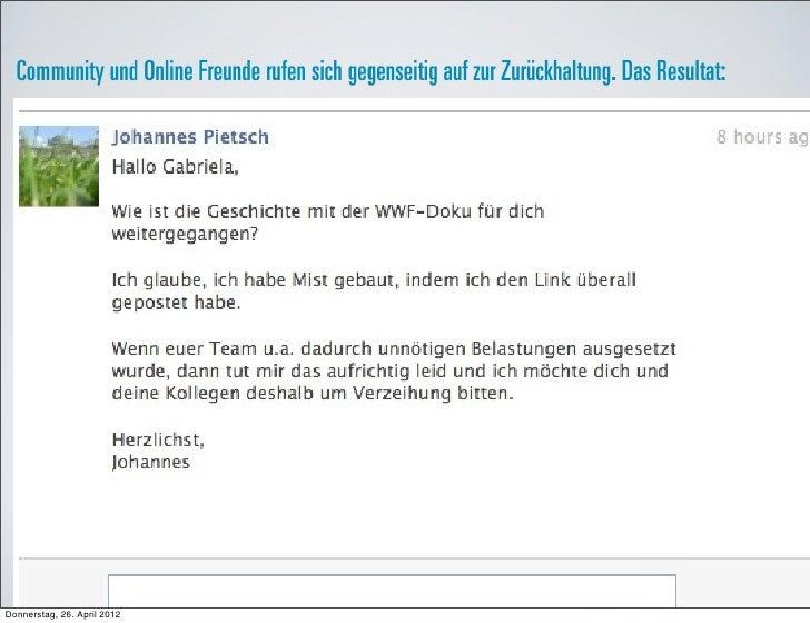 Community und Online Freunde rufen sich gegenseitig auf zur Zurückhaltung. Das Resultat:Donnerstag, 26. April 2012