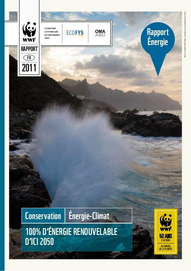 CE RAPPORT  A ÉTÉ RÉALISÉ  EN PARTENARIAT  AVEC  RAPPORT  FR  2011  conservation énergie‑climat  100% d'énErgiE rEnouvElAb...