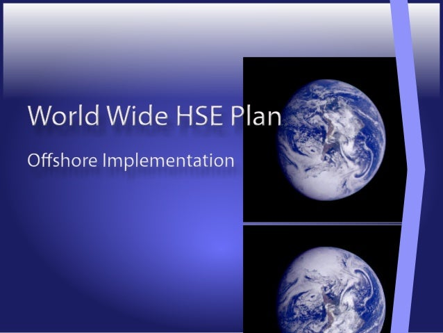 Offshore Implementation World Wide HSE Plan