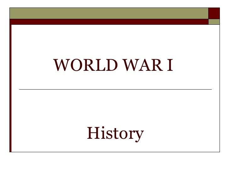 WORLD WAR I History