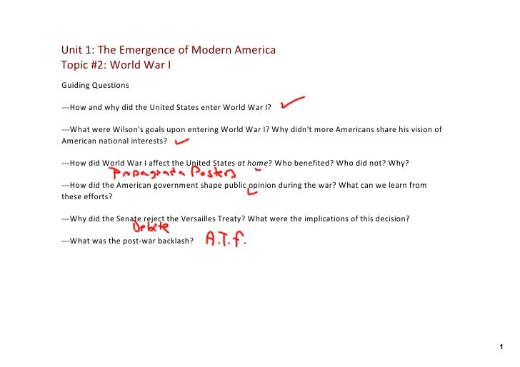 Unit 1: The Emergence of Modern America Topic #2: World War I Guiding Questions  ‐‐‐How and why did the United States ente...