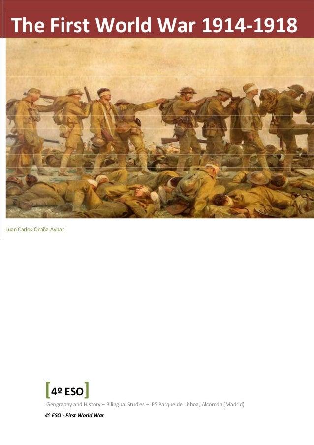The First World War 1914-1918  1  Juan Carlos Ocaña Aybar  [4º ESO]  Geography and History – Bilingual Studies – IES Parqu...
