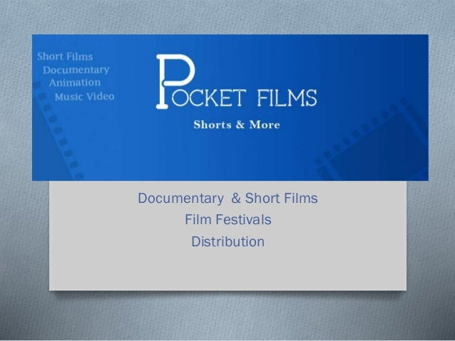 Documentary & Short Films Film Festivals Distribution
