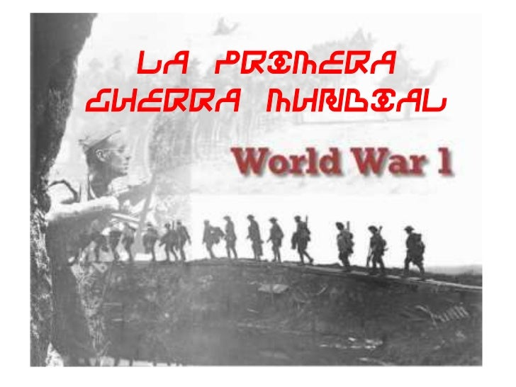 La Primera Guerra Mundial<br />