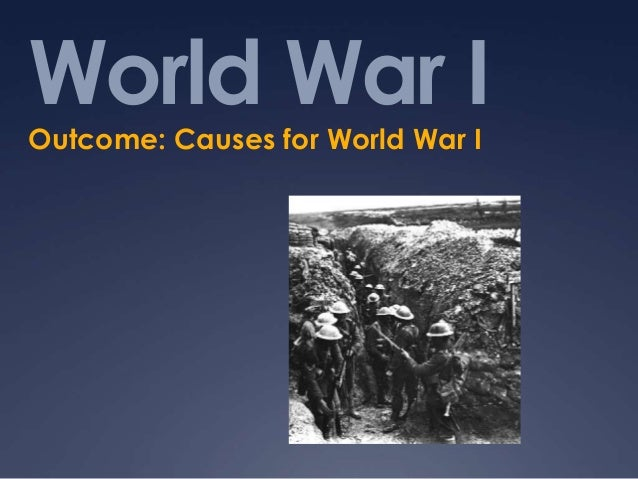 World War I Outcome: Causes for World War I