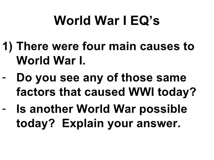 good wwi essay questions World war 1 started in europe in the year 1914 and went though 4 years and ended topics with titles world war 1 introduction history essay print reference.