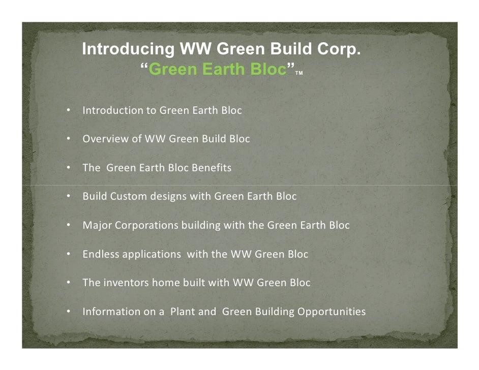 "Introducing WW Green Build Corp.           ""Green Earth Bloc""                TM     • Introduction to Green Earth Bloc  • ..."