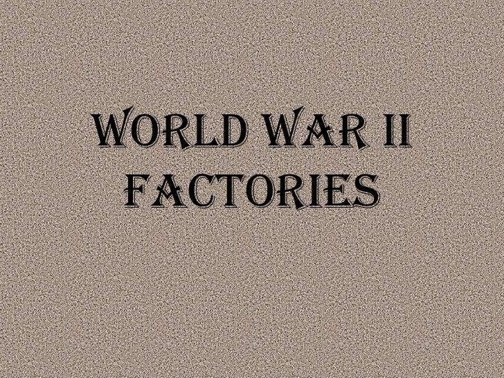 World War II Factories