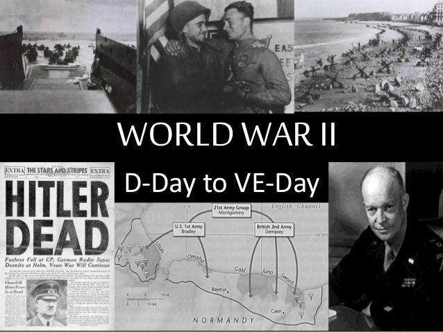 WORLDWAR II D-Day to VE-Day