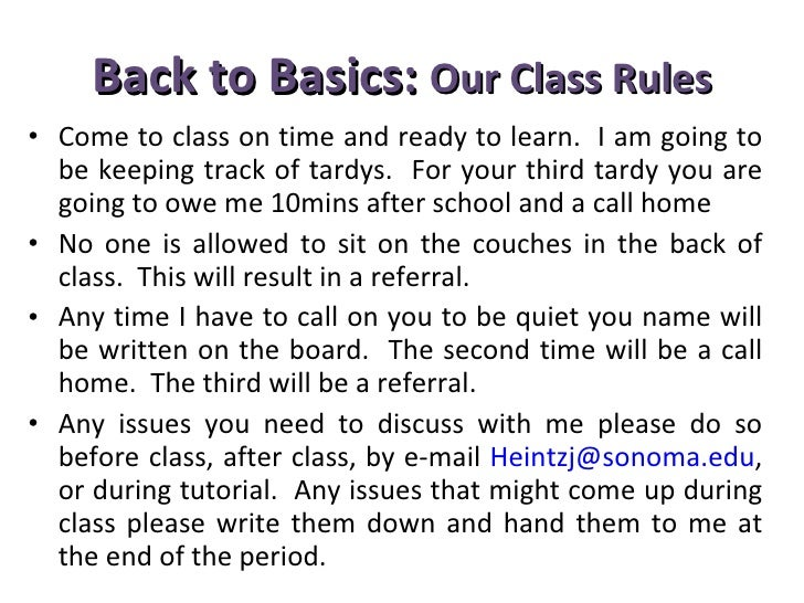 Back to Basics:  Our Class Rules <ul><li>Come to class on time and ready to learn.  I am going to be keeping track of tard...