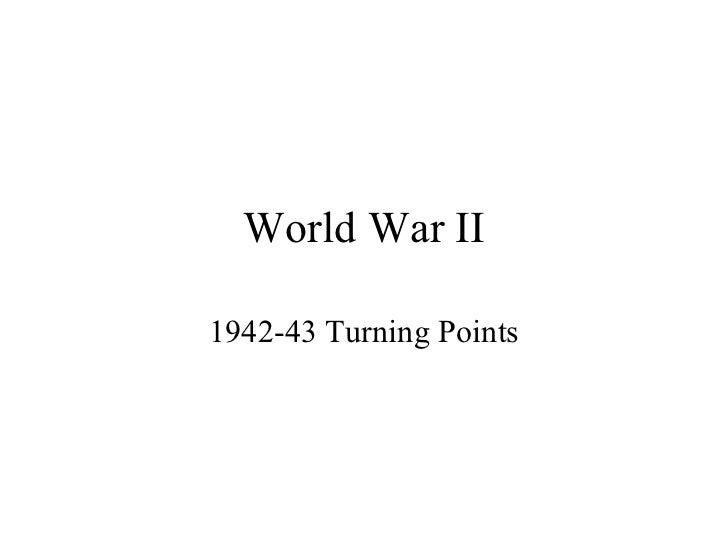 World War II 1942-43 Turning Points