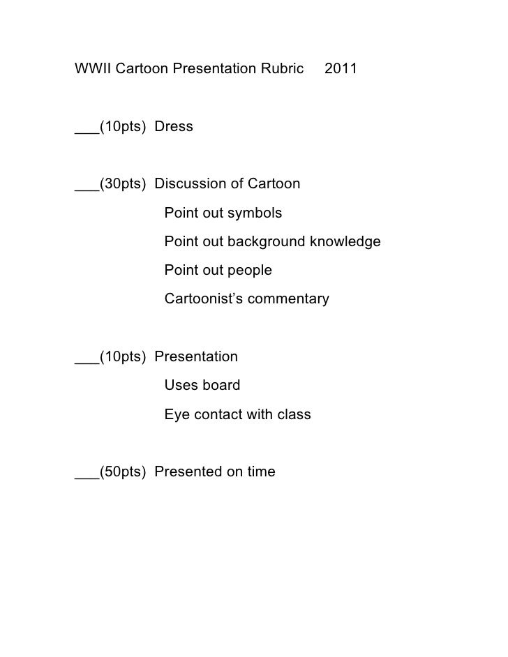 WWII Cartoon Presentation Rubric     2011___(10pts) Dress___(30pts) Discussion of Cartoon            Point out symbols    ...