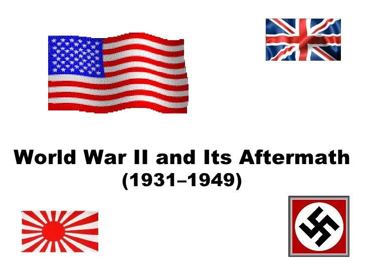 World War II and Its Aftermath (1931–1949)