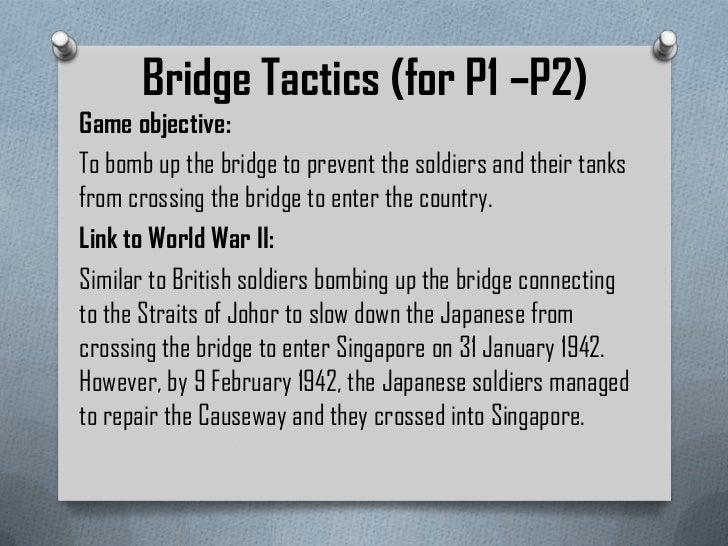 Bridge Tactics (for P1 –P2)Game objective:To bomb up the bridge to prevent the soldiers and their tanksfrom crossing the b...